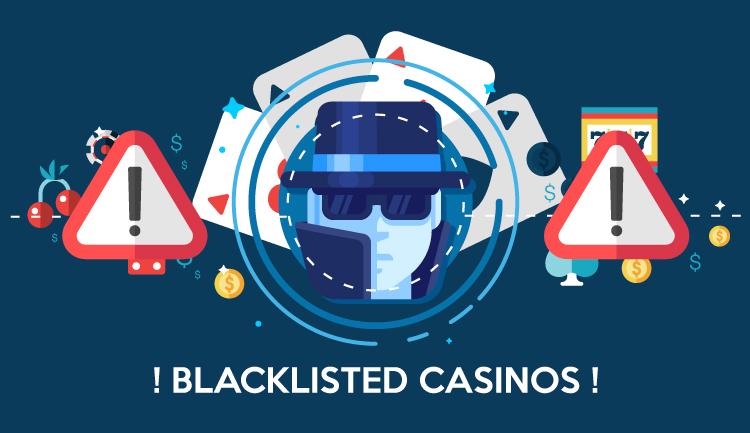 Blacklisted Casinos