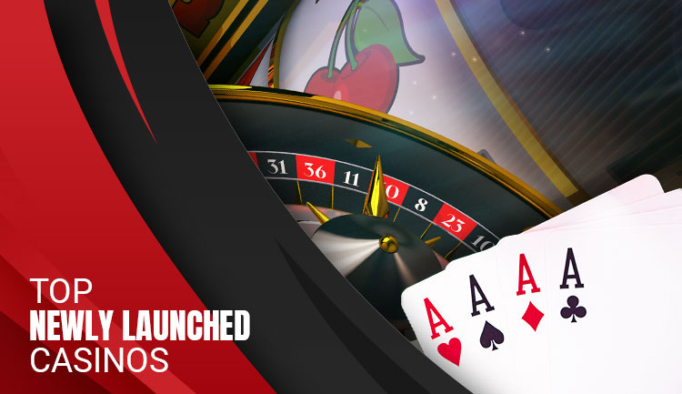 Newly launched casinos