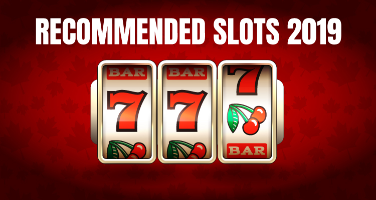 Recommended Canadian Slots 2019